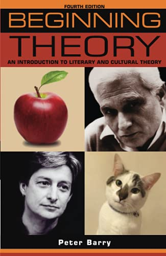 9781526121790: Beginning Theory: An Introduction to Literary and Cultural Theory: Fourth Edition (Beginnings)