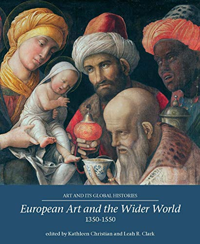 9781526122902: European Art and the Wider World 1350–1550 (Art and its Global Histories)