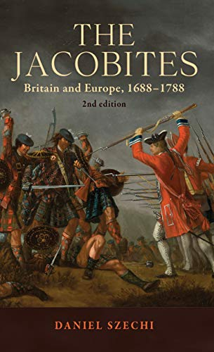 9781526123183: The Jacobites: Britain and Europe, 1688-1788 2nd edition