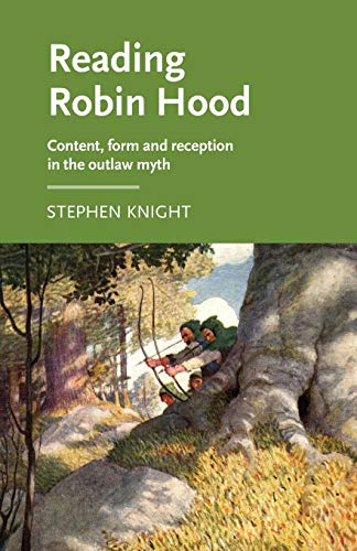 9781526123770: Reading Robin Hood: Content, Form and Reception in the Outlaw Myth (Manchester Medieval Literature and Culture)