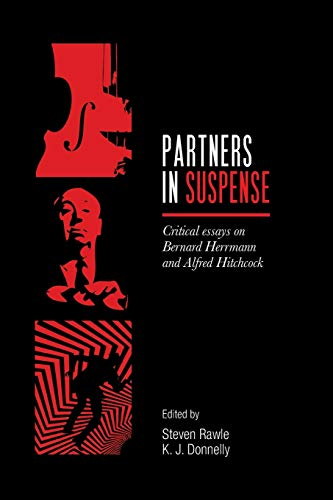 Partners in suspense : Critical essays on Bernard Herrmann and Alfred Hitchcock - K. J. Donnelly