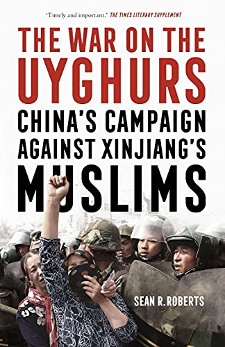 Sean R. Roberts, The War on the Uyghurs