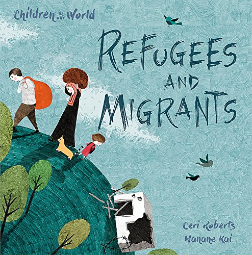 9781526300201: Refugees and Migrants (Children in Our World)
