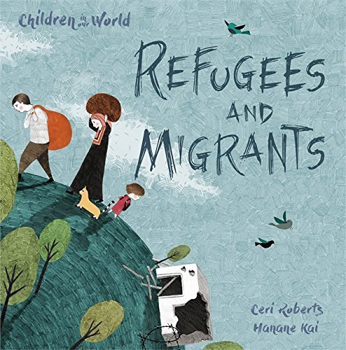 9781526300218: Refugees and Migrants (Children in Our World)
