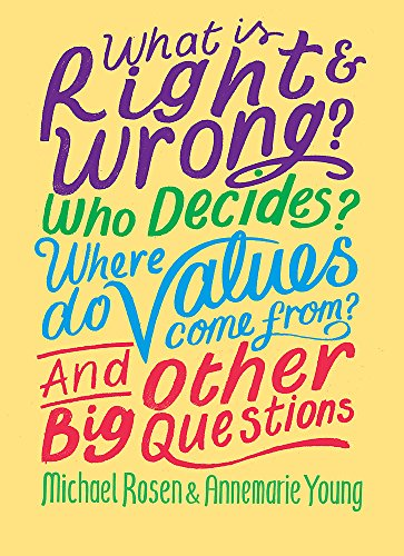 9781526304940: What is Right and Wrong? Who Decides? Where Do Values Come From? And Other Big Questions