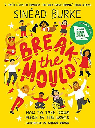 9781526363336: Break the Mould: How to Take Your Place in the World - WINNER OF THE AN POST IRISH BOOK AWARDS