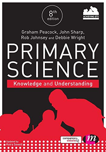 Primary Science: Knowledge and Understanding (Achieving QTS: Peacock, Graham A,