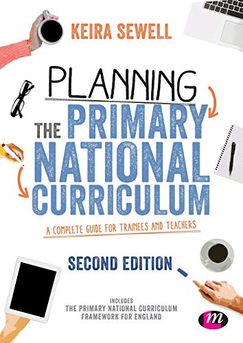 Planning the Primary National Curriculum: Keira Sewell (editor)