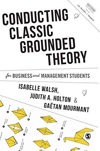 9781526460073: Conducting Classic Grounded Theory for Business and Management Students (Mastering Business Research Methods)