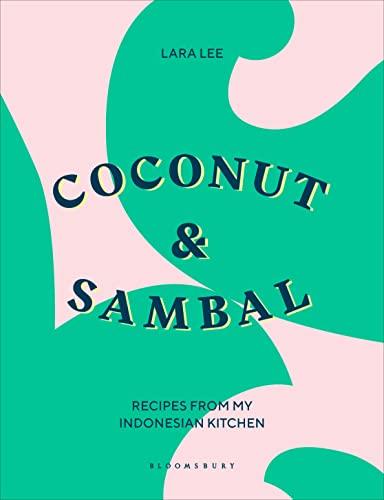 9781526603517: Coconut & Sambal: Recipes from My Indonesian Kitchen