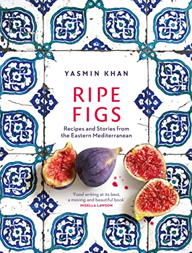 9781526609724: Ripe Figs: Recipes and Stories from the Eastern Mediterranean