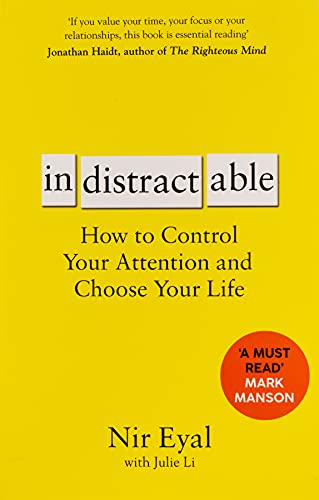 9781526610201: Indistractable: How to Control Your Attention and Choose Your Life