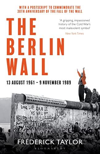 9781526614278: The Berlin Wall: 13 August 1961 - 9 November 1989 (reissued)