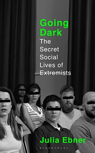 9781526616784: Going Dark: The Secret Social Lives of Extremists