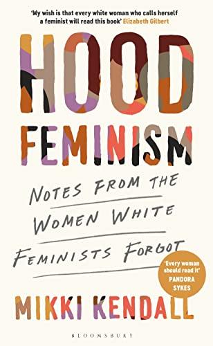 9781526622716: Hood Feminism: Notes from the Women White Feminists Forgot