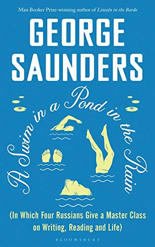 9781526624284: A Swim in a Pond in the Rain: From the Man Booker Prize-winning, New York Times-bestselling author of Lincoln in the Bardo