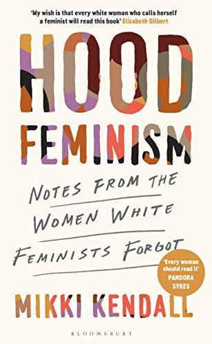 9781526626448: Hood Feminism: Notes from the Women White Feminists Forgot