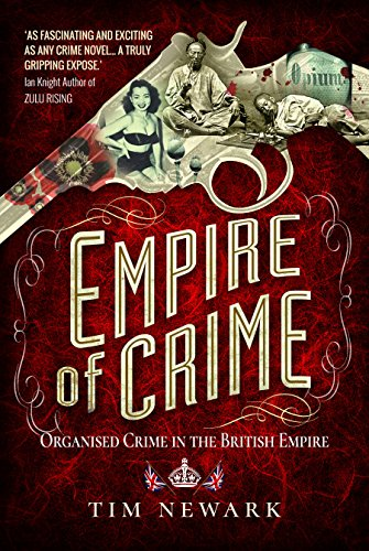 9781526713049: Empire of Crime: Organised Crime in the British Empire
