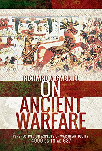 9781526718457: On Ancient Warfare: Perspectives on Aspects of War in Antiquity 4000 BC to AD 637