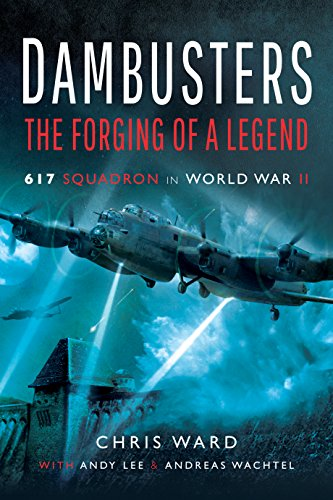 9781526726759: Dambusters: The Forging of a Legend: 617 Squadron in World War II