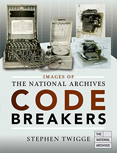 9781526730800: Images of The National Archives: Codebreakers (Images of the The National Archives)