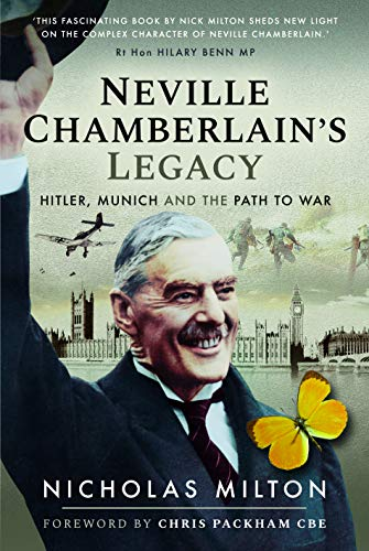 9781526732255: Neville Chamberlain's Legacy: Hitler, Munich and the Path to War