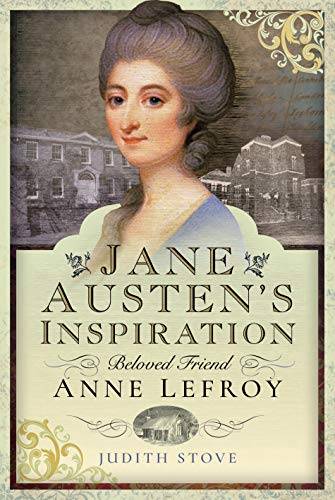 9781526734204: Jane Austen's Inspiration: Beloved Friend Anne Lefroy