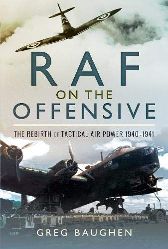 9781526735157: RAF On the Offensive: The Rebirth of Tactical Air Power 1940-1941