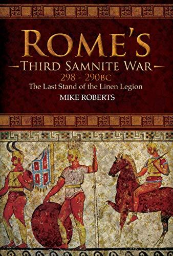 9781526744081: Rome's Third Samnite War, 298 290 Bc: The Last Stand of the Linen Legion