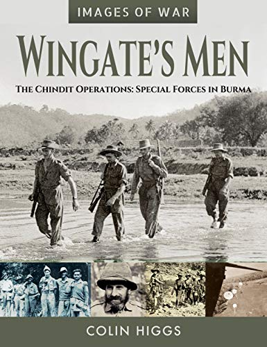 9781526746672: Wingate's Men: The Chindit Operations: Special Forces in Burma (Images of War)