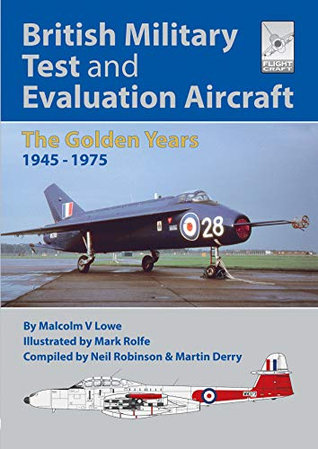 9781526746719: Flight Craft 18: British Military Test and Evaluation Aircraft: The Golden Years 1945-1975