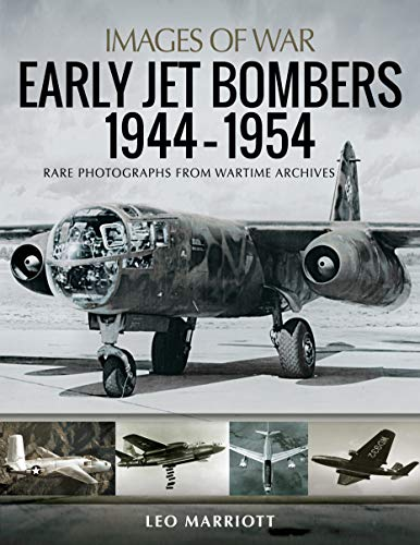 9781526753892: Early Jet Bombers, 1944 1954: Rare Photographs from Wartime Archives
