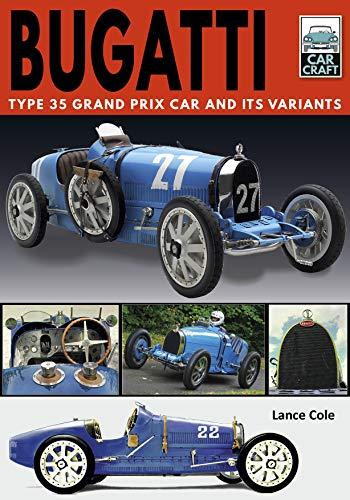 9781526756763: Bugatti: Type 35 Grand Prix Car and its Variants (CarCraft)
