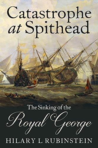 9781526764997: Catastrophe at Spithead: The Sinking of the Royal George
