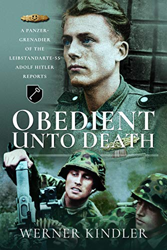 9781526765550: Obedient Unto Deat.: A Panzer-Grenadier of the Leibstandarte-SS Adolf Hitler Reports