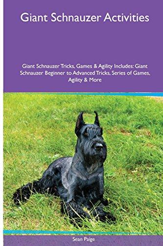 Giant Schnauzer Activities Giant Schnauzer Tricks, Games & Agility. Includes: Giant Schnauzer ...