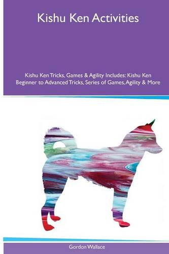 Kishu Ken Activities Kishu Ken Tricks, Games: Gordon Wallace