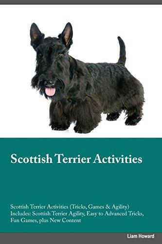 9781526904409: Scottish Terrier Activities Scottish Terrier Activities (Tricks, Games & Agility) Includes: Scottish Terrier Agility, Easy to Advanced Tricks, Fun Games, plus New Content