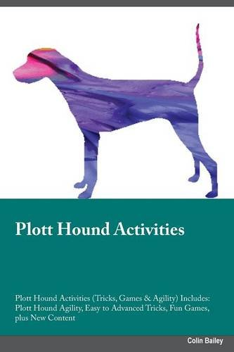 Plott Hound Activities Plott Hound Activities (Tricks, Games & Agility) Includes: Plott Hound ...