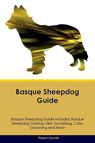 Basque Sheepdog Guide Basque Sheepdog Guide Includes: Robert Cornish
