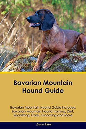 Bavarian Mountain Hound Guide Bavarian Mountain Hound Guide Includes: Bavarian Mountain Hound ...