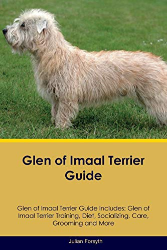 Glen of Imaal Terrier Guide Glen of Imaal Terrier Guide Includes: Glen of Imaal Terrier Training, ...