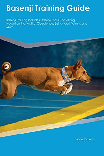 Basenji Training Guide Basenji Training Includes: Basenji: Robert Cornish