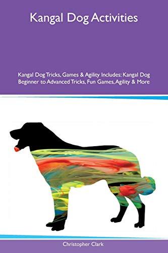 Kangal Dog Activities Kangal Dog Tricks, Games: University Christopher Clark