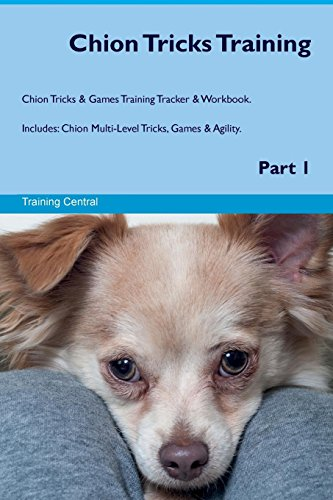 9781526946386 - Central, Training: Chion Tricks Training Chion Tricks & Games Training Tracker & Workbook. Includes: Chion Multi-Level Tricks, Games & Agility. Part 1 - Book