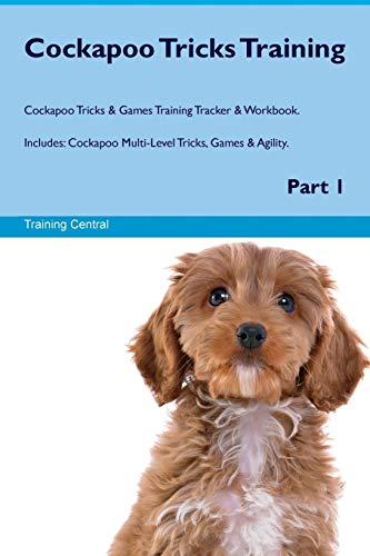 9781526946461 - Central, Training: Cockapoo Tricks Training Cockapoo Tricks & Games Training Tracker & Workbook. Includes: Cockapoo Multi-Level Tricks, Games & Agility. Part 1 - Book