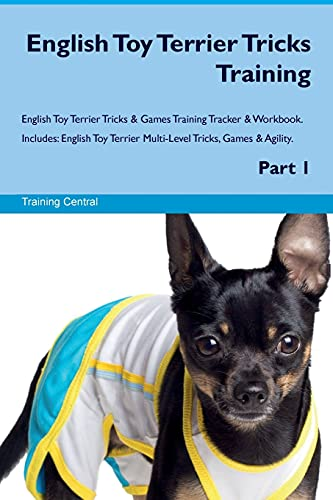 9781526946744 - Central, Training: English Toy Terrier Tricks Training English Toy Terrier Tricks & Games Training Tracker & Workbook. Includes: English Toy Terrier Multi-Level Tricks - Book