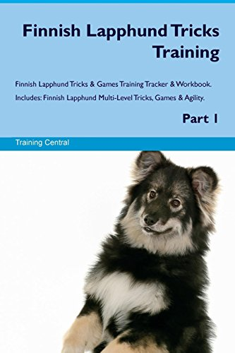 9781526946829 - Central, Training: Finnish Lapphund Tricks Training Finnish Lapphund Tricks & Games Training Tracker & Workbook. Includes: Finnish Lapphund Multi-Level Tricks, Games & a - Book