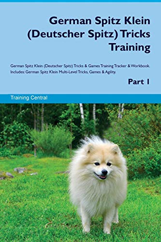 9781526946980 - Central, Training: German Spitz Klein (Deutscher Spitz) Tricks Training German Spitz Klein (Deutscher Spitz) Tricks and Games Training Tracker and Workbook. Includes: German - Book