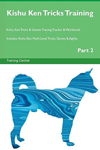 Kishu Ken Tricks Training Kishu Ken Tricks: Central, Training